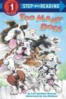 Too Many Dogs (Step into Reading) Cover Image
