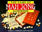 The Game of Mah Jong Illustrated Cover Image