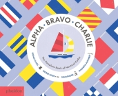 Alpha, Bravo, Charlie: The Complete Book of Nautical Codes Cover Image
