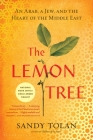 The Lemon Tree: An Arab, a Jew, and the Heart of the Middle East Cover Image