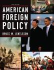 American Foreign Policy: The Dynamics of Choice in the 21st Century Cover Image