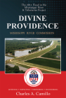 Divine Providence: The 2011 Flood in the Mississippi River and Tributaries 2011 Flood History Cover Image
