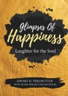 Glimpses of Happiness: Laughter for the Soul Cover Image