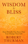 Wisdom Is Bliss: Four Friendly Fun Facts That Can Change Your Life Cover Image