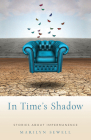In Time's Shadow: Stories About Impermanence Cover Image