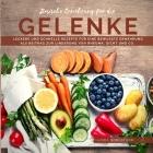 Basische Ernährung für die Gelenke: Leckere und schnelle Rezepte für eine bewusste Ernährung als Beitrag zur Linderung von Rheuma, Gicht und Co. Cover Image