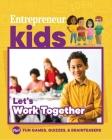Entrepreneur Kids: Let's Work Together Cover Image