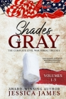Shades of Gray: Complete Civil War Serial Trilogy: Complete Civil War Serial Trilogy Cover Image