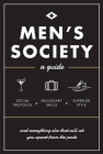 Men's Society: Guide to Social Protocol, Necessary Skills, Superior Style, and Everything Else That Will Set You Apart From The Pack (Live Well #2) Cover Image