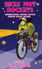 Bikes Not Rockets: Intersectional Feminist Bicycle Science Fiction Stories (Bikes in Space) Cover Image