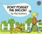 Don't Forget the Bacon! Cover Image
