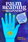 Palm Reading for Beginners: A Guide to Discovering Your Strengths and Decoding Your Life Path Cover Image