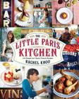 The Little Paris Kitchen: 120 Simple But Classic French Recipes Cover Image