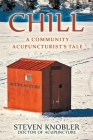 Chill: a Community Acupuncturist's Tale Cover Image