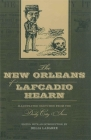 The New Orleans of Lafcadio Hearn: Illustrated Sketches from the Daily City Item (Library of Southern Civilization) Cover Image