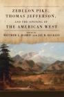 Zebulon Pike, Thomas Jefferson, and the Opening of the American West Cover Image