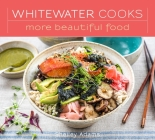 Whitewater Cooks More Beautiful Food Cover Image