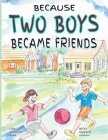 Because Two Boys Became Friends Cover Image