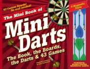 The Mini Book of Mini Darts: The Book, the Boards, the Darts, and 43 Games Cover Image