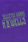 Selected Works of H. G. Wells (Word Cloud Classics) Cover Image