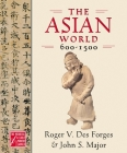The Asian World, 600-1500 (Medieval & Early Modern World) Cover Image
