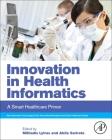 Innovation in Health Informatics: A Smart Healthcare Primer Cover Image