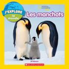 J'Explore Le Monde: Les Manchots (National Geographic Kids) Cover Image