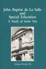 John Baptist de La Salle and Special Education: A Study of Saint Yon Cover Image