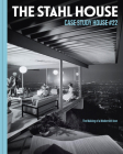 The Stahl House: Case Study House #22: The Making of a Modernist Icon Cover Image