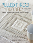 Pulled Thread Embroidery: Stitches, techniques & over 140 exquisite designs Cover Image