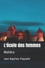 L'école des femmes: Molière Cover Image