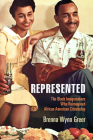 Represented: The Black Imagemakers Who Reimagined African American Citizenship (American Business) Cover Image