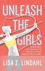 Unleash the Girls: The Untold Story of the Invention of the Sports Bra and How It Changed the World (And Me) Cover Image