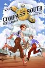 Compass South: A Graphic Novel (Four Points, Book 1) Cover Image