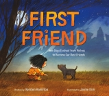 First Friend: How Dogs Evolved from Wolves to Become Our Best Friends Cover Image