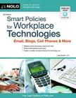 Smart Policies for Workplace Technology: Email, Blogs, Cell Phones & More Cover Image