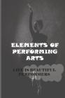 Elements Of Performing Arts: Life Is Beautiful Performers: Musicians Wellness Cover Image