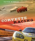 Corvette Racing: The Complete Competition History from Sebring to Le Mans Cover Image