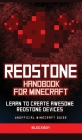 Redstone Handbook for Minecraft: Learn to Create Awesome Redstone Devices (Unofficial) Cover Image