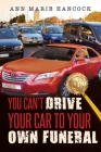 You Can't Drive Your Car to Your Own Funeral Cover Image