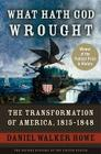 What Hath God Wrought: The Transformation of America, 1815-1848 (Oxford History of the United States) Cover Image