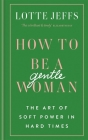 How To Be A Gentlewoman Cover Image
