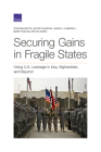 Securing Gains in Fragile States: Using U.S. Leverage in Iraq, Afghanistan, and Beyond Cover Image