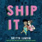 Ship It Lib/E Cover Image