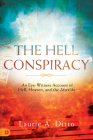 The Hell Conspiracy: An Eye-witness Account of Hell, Heaven, and the Afterlife Cover Image