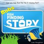 Childrens book: Bobs Fish Finding Story: Childrens picture book for 3-5 year olds (kids book) Cover Image