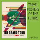 Travel Posters of the Future 2018 Wall Calendar Cover Image