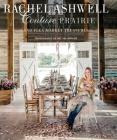 Rachel Ashwell Couture Prairie: and flea market treasures Cover Image