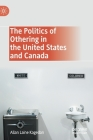 The Politics of Othering in the United States and Canada Cover Image