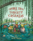 Frankie Frog and the Throaty Croakers Cover Image